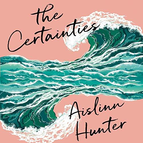 The Certainties Audiobook By Aislinn Hunter cover art
