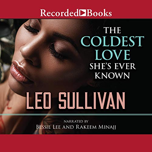 The Coldest Love She's Ever Known Audiobook By Leo Sullivan cover art