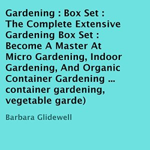 The Complete Extensive Gardening Box Set Audiobook By Barbara Glidewell cover art