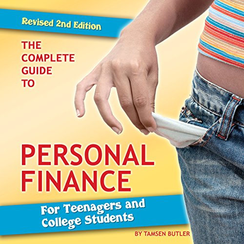 The Complete Guide to Personal Finance for Teenagers and College Students Revised 2nd Edition Audiobook By Tamsen Butler cover art