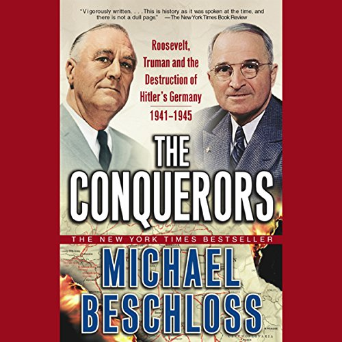 The Conquerors Audiobook By Michael Beschloss cover art
