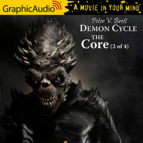 The Core (2 of 4) [Dramatized Adaptation] Audiobook By Peter V. Brett cover art
