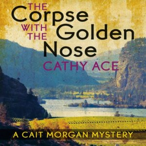 The Corpse with the Golden Nose Audiobook By Cathy Ace cover art