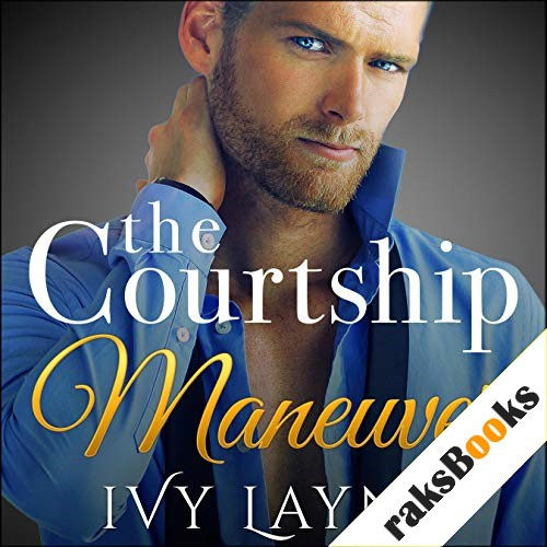 The Courtship Maneuver Complete Series Audiobook By Ivy Layne cover art