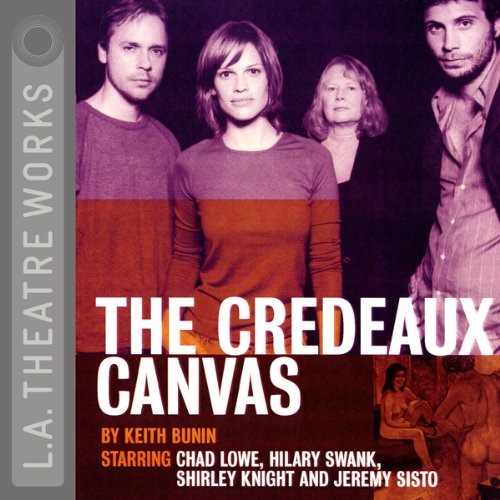 The Credeaux Canvas (Dramatization) Audiobook By Keith Bunin cover art