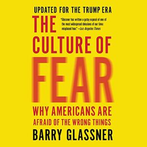 The Culture of Fear Audiobook By Barry Glassner cover art