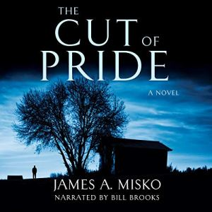 The Cut of Pride Audiobook By James A. Misko cover art