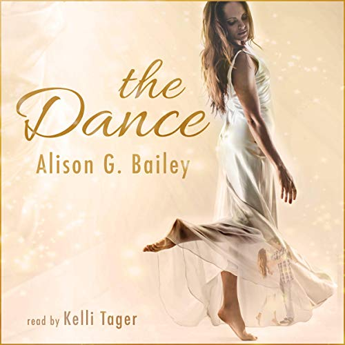 The Dance Audiobook By Alison G. Bailey cover art