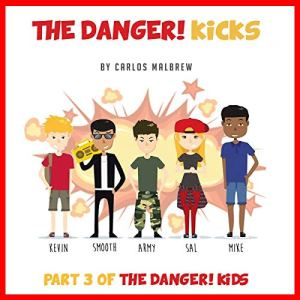 The Danger! Kicks Audiobook By Carlos Malbrew cover art