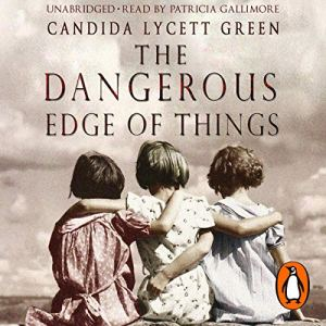 The Dangerous Edge of Things Audiobook By Candida Lycett Green cover art