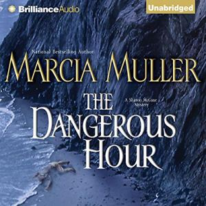 The Dangerous Hour Audiobook By Marcia Muller cover art