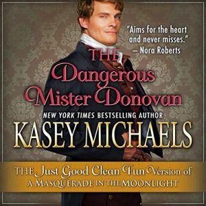 The Dangerous Mister Donovan Audiobook By Kasey Michaels cover art