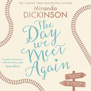 The Day We Meet Again Audiobook By Miranda Dickinson cover art