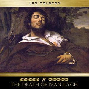 The Death of Ivan Ilyich Audiobook By Leo Tolstoy cover art