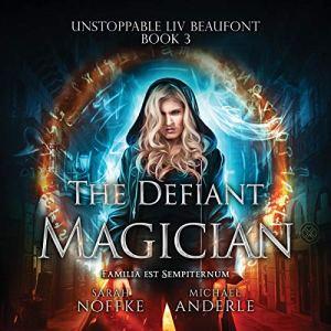 The Defiant Magician Audiobook By Sarah Noffke, Michael Anderle cover art