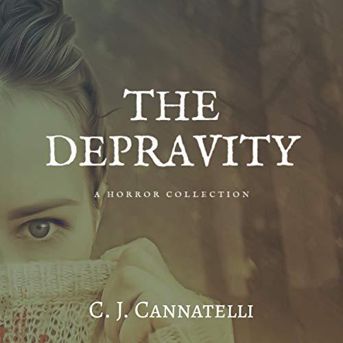 The Depravity Audiobook By C.J. Cannatelli cover art