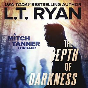 The Depth of Darkness Audiobook By L.T. Ryan cover art