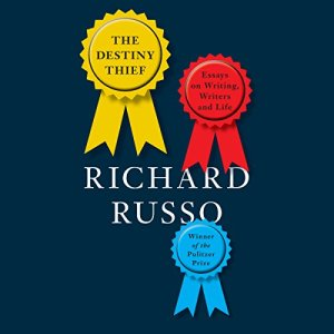 The Destiny Thief Audiobook By Richard Russo cover art