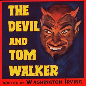 The Devil and Tom Walker Audiobook By Washington Irving cover art