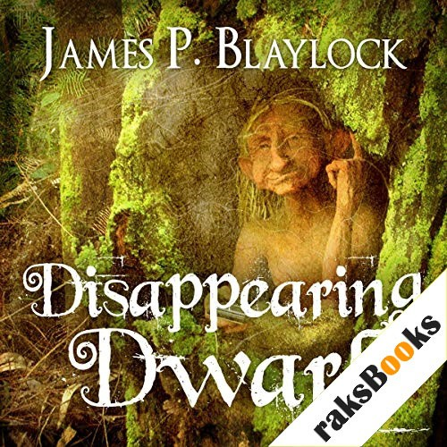 The Disappearing Dwarf Audiobook By James P. Blaylock cover art