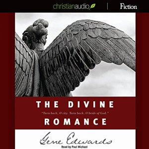 The Divine Romance Audiobook By Gene Edwards cover art