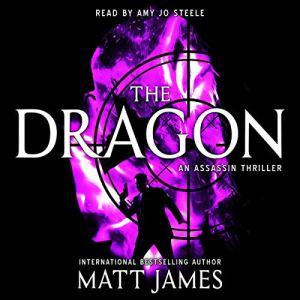 The Dragon: An Assassin Thriller Audiobook By Matt James cover art
