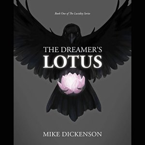 The Dreamer's Lotus: The Sacred Symbol Audiobook By Mike Dickenson cover art