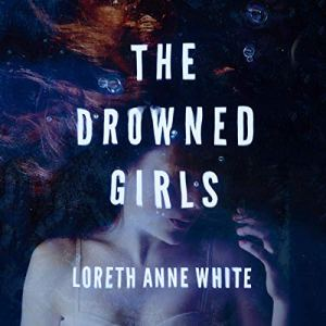 The Drowned Girls Audiobook By Loreth Anne White cover art