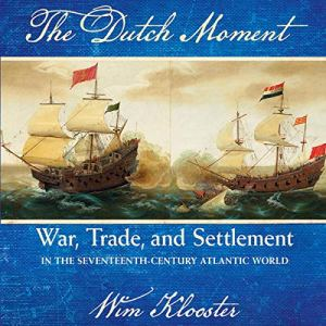 The Dutch Moment Audiobook By Wim Klooster cover art