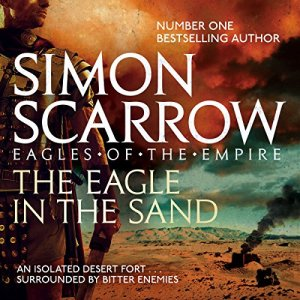 The Eagle in the Sand Audiobook By Simon Scarrow cover art