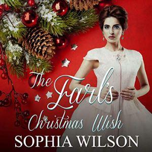The Earl's Christmas Wish Audiobook By Sophia Wilson cover art