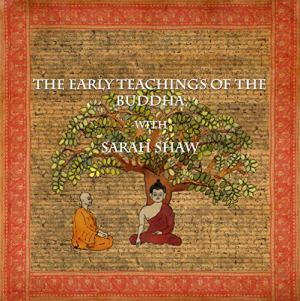 The Early Teachings of the Buddha with Sarah Shaw Audiobook By Sarah Shaw cover art