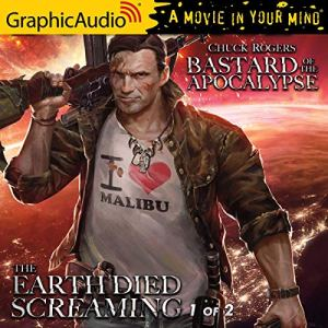 The Earth Died Screaming (1 of 2) [Dramatized Adaptation] Audiobook By Chuck Rogers cover art