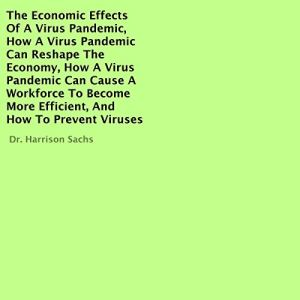 The Economic Effects of a Virus Pandemic Audiobook By Dr. Harrison Sachs cover art