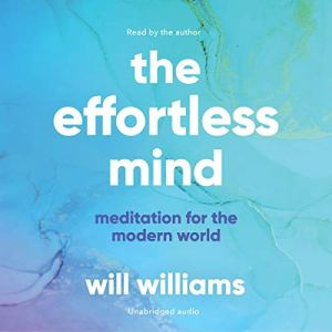 The Effortless Mind Audiobook By Will Williams cover art
