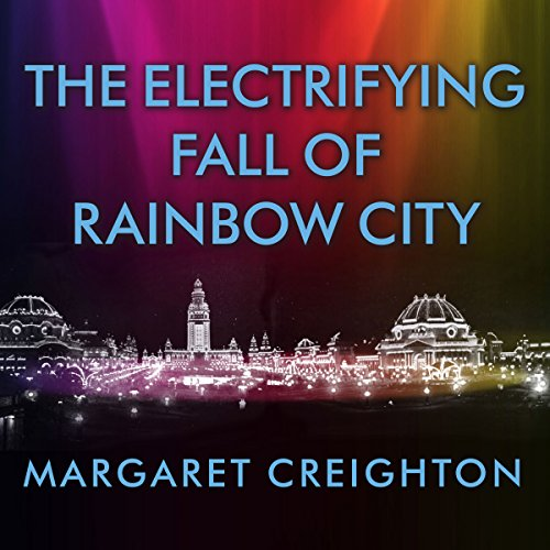 The Electrifying Fall of Rainbow City Audiobook By Margaret Creighton cover art
