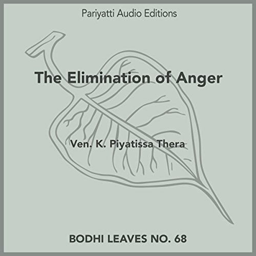 The Elimination of Anger: With Two Stories From Buddhist Texts Audiobook By Ven. K. Piyatissa cover art