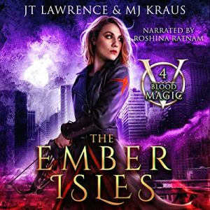 The Ember Isles: An Urban Fantasy Action Adventure Audiobook By JT Lawrence, MJ Kraus cover art