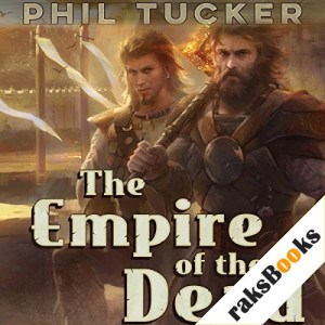 The Empire of the Dead Audiobook By Phil Tucker cover art