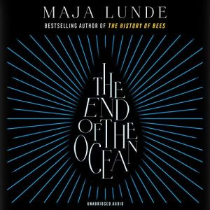 The End of the Ocean Audiobook By Maja Lunde cover art