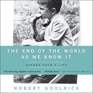 The End of the World as We Know It Audiobook By Robert Goolrick cover art