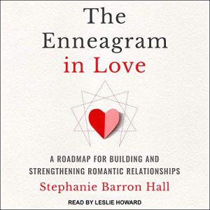 The Enneagram in Love Audiobook By Stephanie Barron Hall cover art