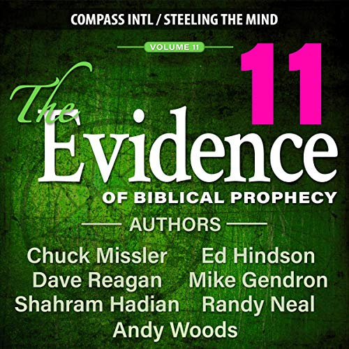 The Evidence of Biblical Prophecy, Vol. 11 Audiobook By Chuck Missler, Dave Reagan, Ed Hindson cover art