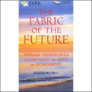 The Fabric of The Future Audiobook By Shakti Gawain, Gloria Steinem, Margot Anand, Angeles Arrien, Sue Bender, Sylvia Boorstein, Riane Eisler, Carol Lee cover art