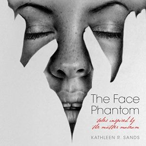 The Face Phantom Audiobook By Kathleen R. Sands cover art