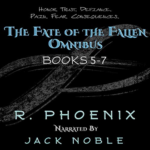 The Fate of the Fallen Omnibus: Box Set of Books 5-7 Audiobook By R. Phoenix cover art