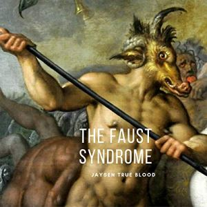 The Faust Syndrome Audiobook By Jaysen True Blood cover art