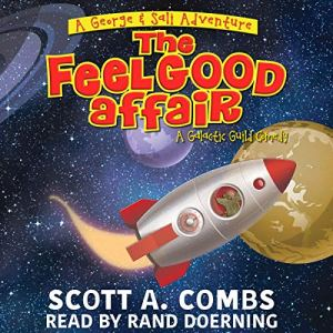 The Feel Good Affair Audiobook By Scott A. Combs cover art