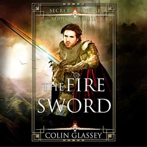 The Fire Sword Audiobook By Colin Glassey cover art
