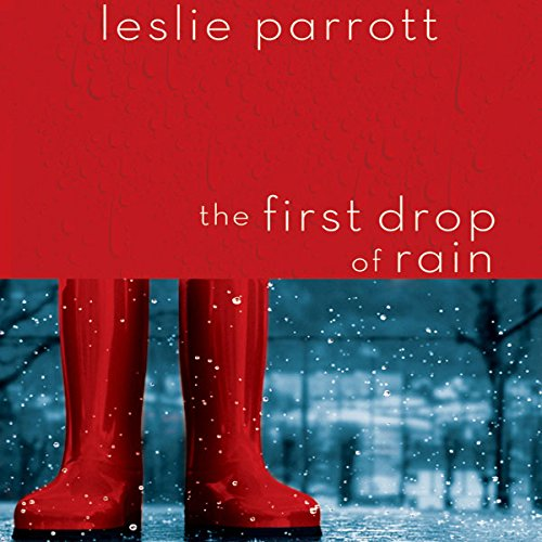 The First Drop of Rain Audiobook By Leslie Parrott cover art